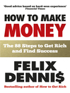 How to Make Money (eBook): The 88 Steps to Get Rich and Find Success
