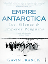 Empire Antarctica (eBook): Ice, Silence & Emperor Penguins