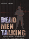 Dead Men Talking (eBook): Collusion, Cover-Up and Murder in Northern Ireland's Dirty War