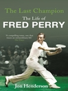 The Last Champion (eBook): The Life of Fred Perry