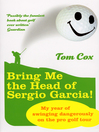 Bring Me the Head of Sergio Garcia (eBook)