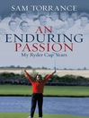 An Enduring Passion (eBook): My Ryder Cup Years