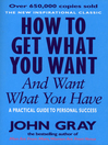 How to Get What You Want and Want What You Have (eBook)