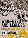 Wide-Eyed and Legless (eBook): Inside the Tour de France