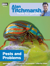 Alan Titchmarsh How to Garden (eBook): Pests and Problems