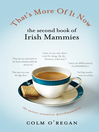 That's More of It Now (eBook): The Second Book of Irish Mammies
