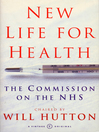New Life For Health (eBook): The Commission on the NHS chaired by Will Hutton