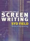 The Definitive Guide to Screenwriting (eBook)
