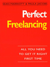 Perfect Freelancing (eBook): : All You Need to Get it Right First Time