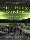 Full Body Burden (eBook): Growing Up in the Shadow of a Secret Nuclear Facility