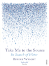Take Me to the Source (eBook): In Search of Water