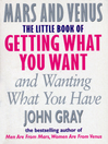 The Little Book of Getting What You Want and Wanting What You Have (eBook)