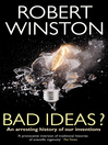 Bad Ideas? (eBook): An arresting history of our inventions
