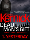 Dead Man's Gift: (eBook): Yesterday (Part 1)