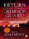 Return of the Crimson Guard (eBook): Malazan Empire Series, Book 2
