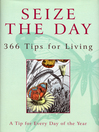 Seize the Day (eBook): 366 Tips for Living