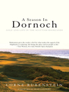A Season in Dornoch (eBook): Golf and Life in the Scottish Highlands