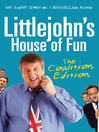 Littlejohn's House of Fun (eBook): Thirteen Years of (Labour) Madness