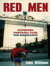 Red Men (eBook): Liverpool Football Club – the Biography