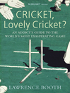 Cricket, Lovely Cricket? (eBook): An Addict's Guide to the World's Most Exasperating Game