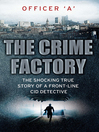 The Crime Factory (eBook): The Shocking True Story of a Front-Line CID Detective