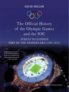 The Official History of the Olympic Games and the IOC, Part III (eBook): The Modern Era (1984–2012)
