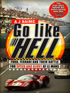 Go Like Hell (eBook): Ford, Ferrari and their Battle for Speed and Glory at Le Mans