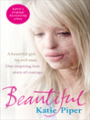 Beautiful (eBook): A beautiful girl. an evil man. One inspiring true story of courage