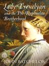 Lady Trevelyan and the Pre-Raphaelite Brotherhood (eBook)
