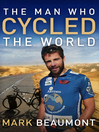 The Man Who Cycled the World (eBook)