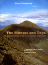 The Munros and Tops (eBook): A Record-Setting Walk in the Scottish Highlands