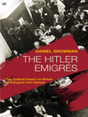 The Hitler Emigrés (eBook): The Cultural Impact on Britain of Refugees from Nazism