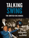 Talking Swing (eBook): The British Big Bands