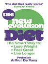 The New Evolution Diet (eBook): The Smart Way to Lose Weight, Feel Great and Live Longer
