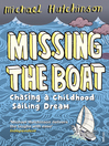 Missing the Boat (eBook): Chasing a Childhood Sailing Dream