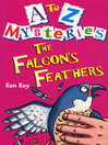 The Falcon's Feathers (eBook): A to Z Mystery Series, Book 6