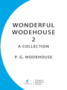 Wonderful Wodehouse 2 (eBook): A Collection: Thank You Jeeves, Right Ho Jeeves, The Code of the Woosters