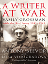 A Writer At War (eBook): Vasily Grossman with the Red Army 1941-1945