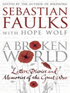 A Broken World (eBook): Letters, Diaries and Memories of the Great War