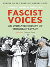 Fascist Voices (eBook): An Intimate History of Mussolini's Italy