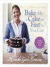 Bake Me a Cake as Fast as You Can (eBook): Over 100 Super Easy, Fast and Delicious Recipes