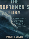 The Northmen's Fury (eBook): A History of the Viking World