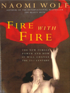 Fire With Fire (eBook): New Female Power and How it Will Change the Twenty-First Century