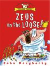 Zeus on the Loose (eBook): Zeus Series, Book 1