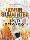 Skin Privilege (eBook): Grant County Series, Book 6