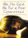 Ma, He Sold Me for a Few Cigarettes (eBook)