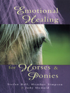 Emotional Healing For Horses & Ponies (eBook)
