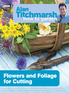 Alan Titchmarsh How to Garden (eBook): Flowers and Foliage for Cutting
