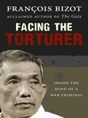 Facing the Torturer (eBook): Inside the mind of a war criminal