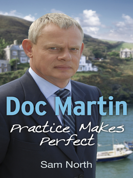 Doc Martin (eBook): Practice Makes Perfect